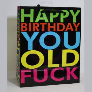 Happy Birthday You Old Fuck - Gift Bag