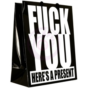 Fuck You Here's a Present - Gift Bag